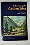 img - for In Search of the Golden West: The Tourist in Western America book / textbook / text book