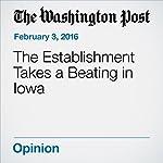 The Establishment Takes a Beating in Iowa | Marc A. Thiessen