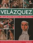 Velazquez: Life & Works in 500 Images