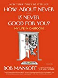 img - for How About Never--Is Never Good for You?: My Life in Cartoons book / textbook / text book