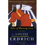 Tales of Burning Love ~ Louise Erdrich