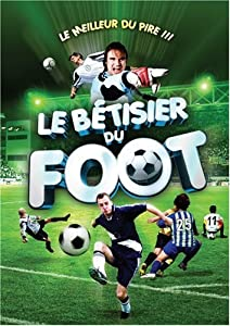 Le betisier du foot