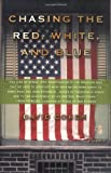 Chasing the Red, White, and Blue: A Journey in Tocqueville's Footsteps Through Contemporary America (0312302495) by Cohen, David