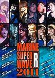 MARINE SUPER WAVE R 2011 [DVD]