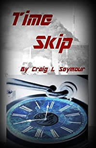 Time Skip by Craig L. Seymour ebook deal