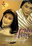 Cai Luong: Vang Trang Ben Kia Song