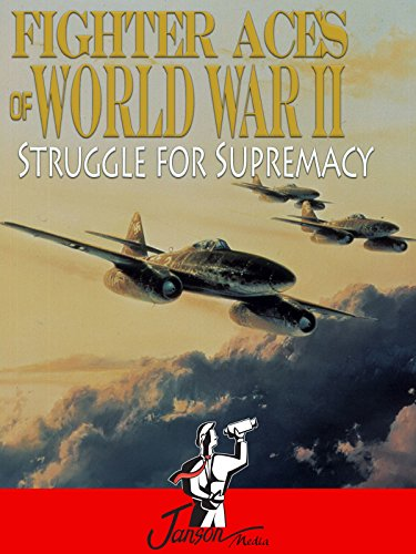 Fighter Aces of World War II: Struggle for Supremacy