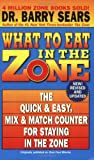 What to Eat in the Zone: The Quick & Easy, Mix & Match Counter for Staying in the Zone (0060587423) by Sears, Barry