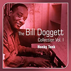 Honky Tonk (The Bill Doggett Collection, Vol. 1)