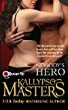 Nobodys Hero (#3 in a Military Romance / BDSM Romance series) (Rescue Me)