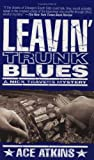 Leavin' Trunk Blues (Nick Travers)