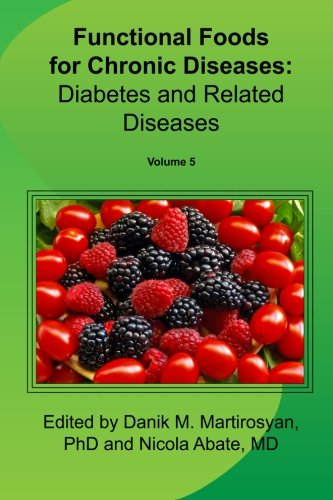 Functional Foods for Chronic Diseases, Volume 5 Diabetes and Related Diseases