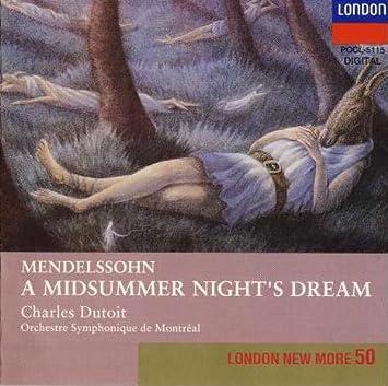 メンデルスゾーン : 劇付随音楽「真夏の夜の夢」