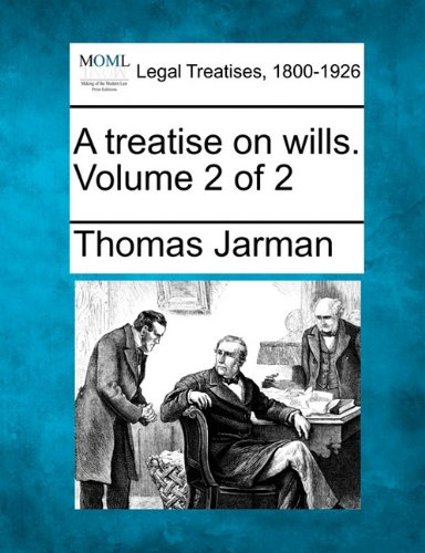 A treatise on wills. Volume 2 of 2
