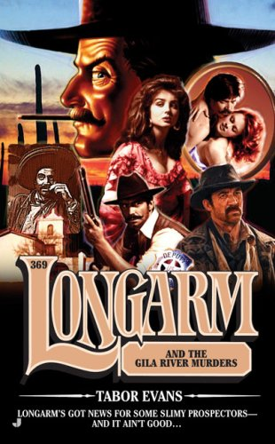 Image for Longarm and the Gila River Murders (Longarm, No. 369)