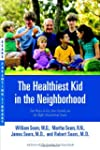 The Healthiest Kid in the Neighborhoo...