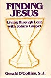 img - for Finding Jesus: Living Through Lent With John's Gospel book / textbook / text book