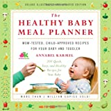 The Healthy Baby Meal Planner: Mom-Tested, Child-Approved Recipes for Your Baby and Toddler Annabel Karmel
