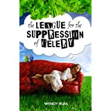 The League for the Suppression of Celery ~ Wendy Russ