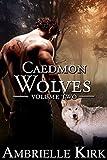 Caedmon Wolves Volume II (Books 4-6 Boxed Set): Shifter Paranormal Romance Bundle