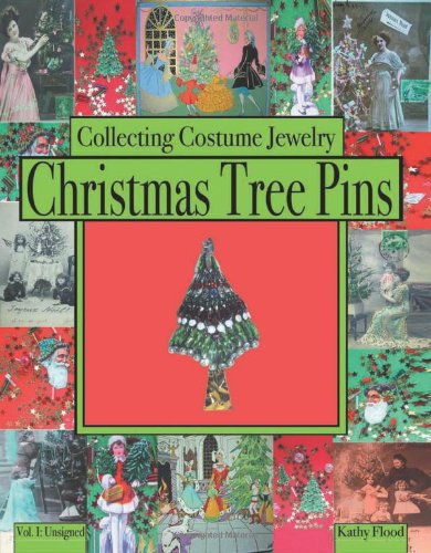 Collecting Costume Jewelry Christmas Tree Pins: Vol. I: Unsigned