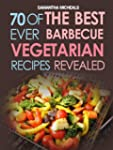 BBQ Recipe:70 Of The Best Ever Barbec...