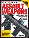 The Gun Digest Book of Assault Weapons, 6th Edition (Gun Digest Book of Assault Weapons)