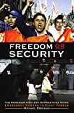 Freedom or Security: The Consequences for Democracies Using Emergency Powers to Fight Terror (0313361398) by Freeman, Michael