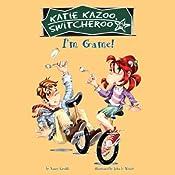 I'm Game: Katie Kazoo, Switcheroo #21 | Nancy Krulik