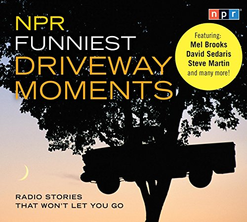 npr-funniest-driveway-moments-radio-stories-that-wont-let-you-go