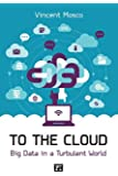 To the Cloud: Big Data in a Turbulent World
