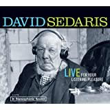 David Sedaris: Live for Your Listening Pleasureby David Sedaris