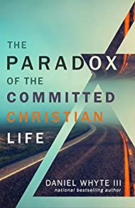 The Paradox of the Committed Christian Life