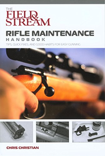 field-stream-rifle-maintenance-handbook-tips-quick-fixes-and-good-habits-for-easy-gunning