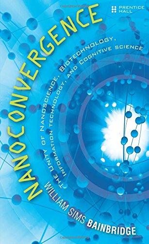 Nanoconvergence:The Unity of Nanoscience, Biotechnology, Information  Technology and Cognitive Science
