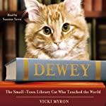 Dewey: The Small-Town Library Cat Who Touched the World | Vicki Myron