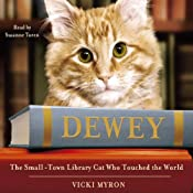 Dewey: The Small-Town Library Cat Who Touched the World | [Vicki Myron]