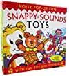 Snappy Sounds Toys (Pop Up) (Pop Up)