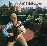 echange, troc Jim Hall - All Across the City