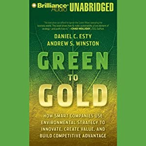 Green to Gold: How Smart Companies Use Environmental Strategy | [Daniel C. Esty, Andrew S. Winston]
