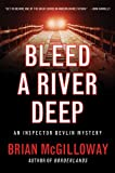 Bleed a River Deep (An Inspector Devlin Mystery)