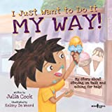 I Just Want to Do It My Way!: My Story About Staying on Task and Asking for Help (Best Me I Can Be!)