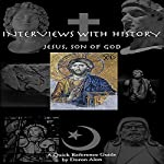 Interviews with History, Volume 2: Jesus, Son of God | Doron Alon