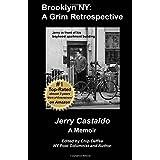 Brooklyn NY: A Grim Retrospective: A Memoir ~ Jerry Castaldo