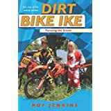 Dirt bike ike: pursuing the dream