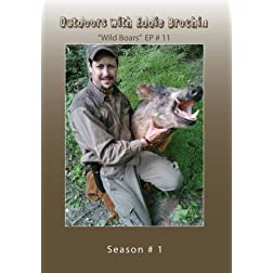 "Outdoors with Eddie Brochin - ""Wild Boars"""
