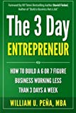img - for The 3 Day Entrepreneur 1st edition by Pe a MBA, William U. (2014) Paperback book / textbook / text book