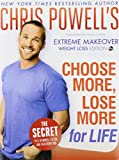 Chris Powells Choose More, Lose More for Life