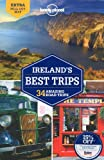 Lonely Planet Ireland's Best Trips 1st Ed.: 1st Edition