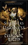 She Walks in Darkness (1616961333) by Walton, Evangeline